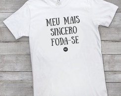 Camiseta MEU MAIS SINCERO FOD...