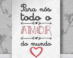 Poster Decorativo todo a amor do mundo