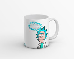 Caneca Rick And Morty - Im Sorry But Your Opinion Means
