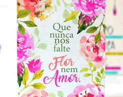Placa Decorativa - Flor e Amor
