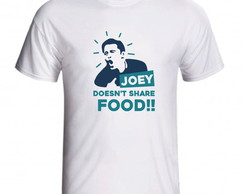 Camiseta Joey Doesnt Share Food Friends
