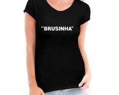 Camiseta Feminina - Brusinha ce6a07a56090d