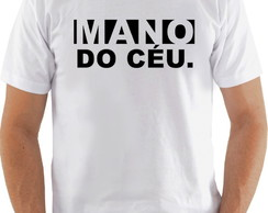 Camiseta Camisa MANO DO CÉU.