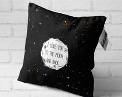 Almofada Decorativa - I Love You to The Moon and Back