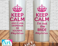 Copo Long Drink Keep Calm Despedida de Solteira