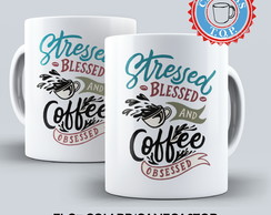 Caneca Stressed, Blessed And Coffee