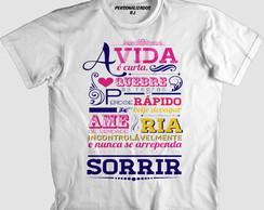 55955a5481dd Camisa A VIDA É CURTA no Elo7 | PERSONALIZADOS RJ (F90068)