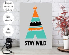 Placa decorativa Personalizada Infantil Tribal - Stay Wild