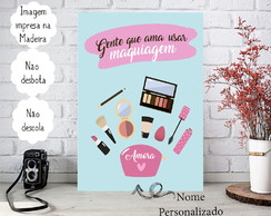 Placa decorativa Personalizada Adolescente Teen - Make