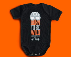 BODY ROUPA BEBE DIVERTIDO ROCK BORN TO BE WILD - MOTO