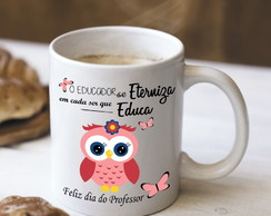 Caneca Feliz Dia do Professor Educador
