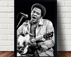 Quadro Do Cantor Bill Withers A3