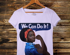 Camiseta t-shirt feminina We Can Do It!