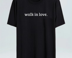 Camiseta Camisa walk in love Type Look