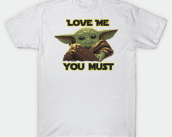 Camiseta Baby Yoda Star Wars The Child Love Me You Must