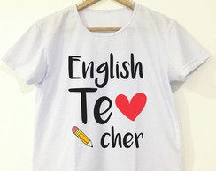 Baby look ou Camiseta Branca - English Teacher