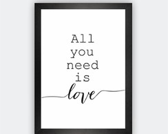 Quadro Decorativo Frase All you need is love Decoração Casa