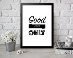 Quadro Poster Decorativo Good Vibes Only A4, Poster