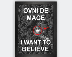 Quadro Decorativo Moldura I Want To Believe Pôster Ufo Alien