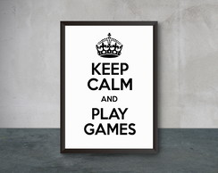 Quadro Keep Calm and Play Games