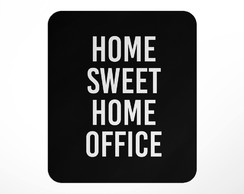 Mouse Pad Home Sweet Home Office