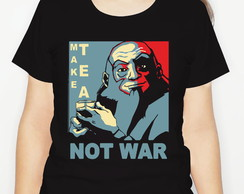 Camiseta Make Tea Not War
