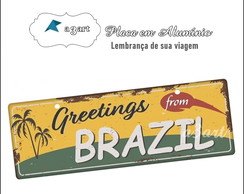 #Placa de carro decorativa Greetings from Brasil