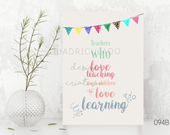 Quadro / Placa - Teachers who love teaching 094B Pequeno