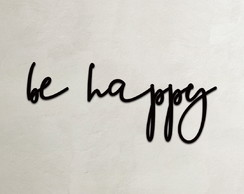 Frase be happy Aplique de MDF