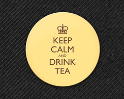 Botton Keep Calm and Drink a Tea