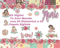 Kit Digital Te Amo Mamãe