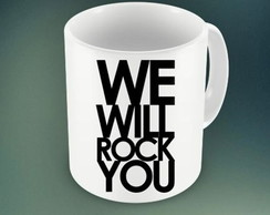 CANECA WE WILL ROCK YOU - 93977