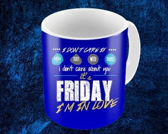 CANECA FRIDAY I'M IN LOVE ..93832