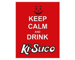 Placa MDF Retrô- Keep Calm Ki-Suco - 606