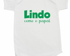 Lindo Como o Papai - Body Custom