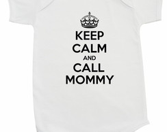 Keep Calm and Call Mommy - Body