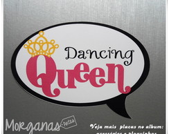 Plaquinha Dancing Queen
