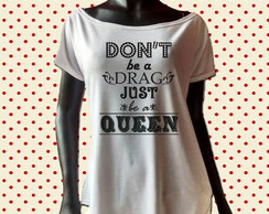 T shirt Don't be a Drag Queen P