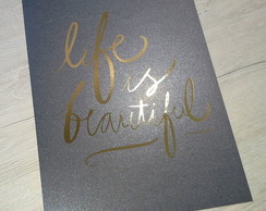 Poster Life is Beautiful Gold Foil Print