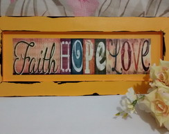 Quadro Decorativo Amarelo Faith Hope Love