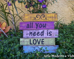 Placa Rústica - All you need is love