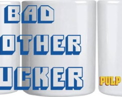 Caneca - Pulp Fiction Bad Mother Fucker