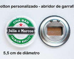 Botton Chá Bar - Abridor de Garrafas