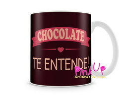 Caneca Customizada Chocolate Te Entende
