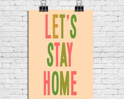 Poster Let´s Stay Home