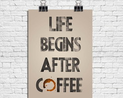 Poster Life Begins After Coffee