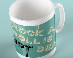 "Caneca ""Rock and Roll is not dead"" Azul"
