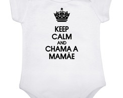 Body ou Camisa Keep Calm Chama a Mamãe
