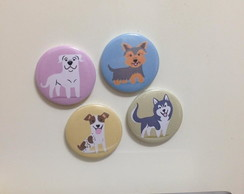 Kit 5 Bottons / Broches Cachorros