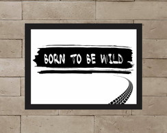 Quadro Born to be wild